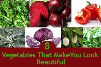 8 VEGETABLES THAT MAKE YOU LOOK BEAUTIFUL