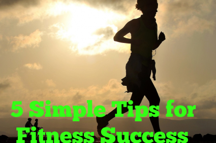 5 Simple Tips for Fitness Success..